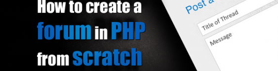 How to create a  forum in PHP from scratch