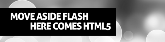 Move aside Flash here comes HTML5