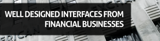 Well Designed Interfaces From Financial Businesses